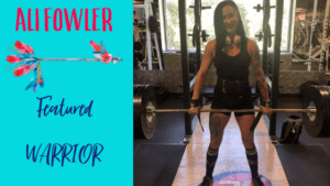 Ali Fowler – Featured Warrior